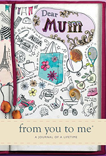 Dear Mum, from you to me : Memory Journal capturing your mother's own amazing stories (Sketch design) (Journals of a Lifetime)