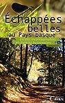 Echappées Belles au Pays Basque par Labé