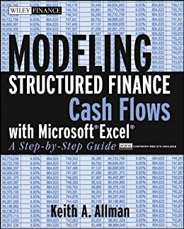 Modeling Structured Finance Cash Flows with MicrosoftExcel: A Step-by-Step Guide (Wiley Finance) by [Allman, Keith A.]