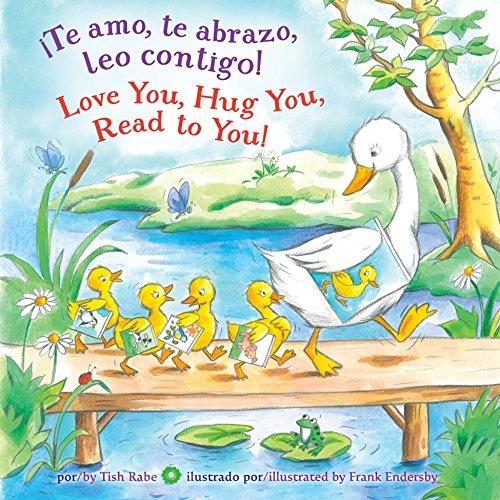 ¡te Amo, Te Abrazo, Leo Contigo!/Love You, Hug You, Read to You! por Tish Rabe