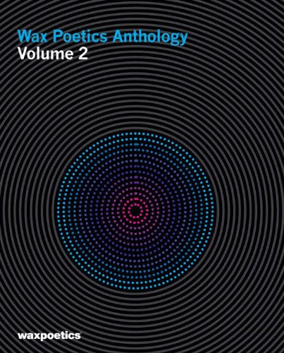 Wax Poetics Anthology Volume 2 /Anglais: v. 2