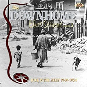 The Downhome Blues Sessions Vol.5: Back in the Alley 1949-1954