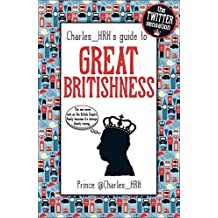 Charles_hrh's Guide to Great Britishness