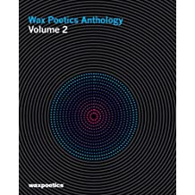 Wax Poetics Anthology Volume 2