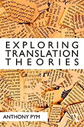 [(Exploring Translation Theories)] [By (author) Anthony Pym] published on (December, 2009)
