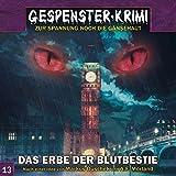 Gespenster-Krimi 13: Das Erbe der Blutbestie (Gespenster-Krimi / Zur Spannung noch die Gänsehaut)