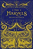 The Marvels by Brian Selznick (September 15, 2015) Hardcover