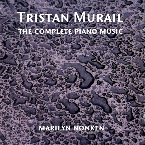 Murail, T.: Complete Piano Works