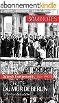 La chute du mur de Berlin: La fin du...