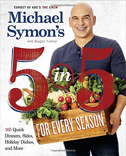 michael-symons-5-in-5-for-every-season-165-quick-dinners-sides-holiday-dishes-and-more