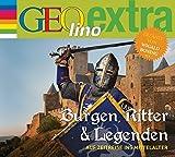 Burgen, Ritter und Legenden - Auf Zeitreise ins Mittelalter: GEOlino extra Hör-Bibliothek - Martin Nusch
