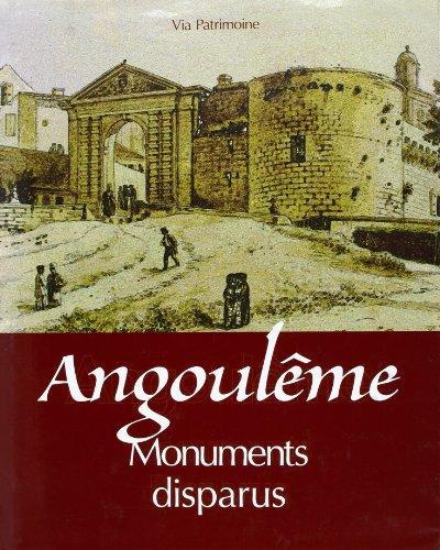 Angouleme Monuments Disparus par Collectif