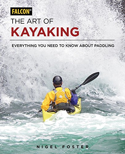 the-art-of-kayaking-everything-you-need-to-know-about-paddling