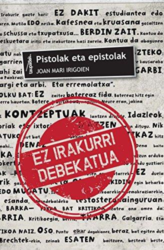 Pistolak eta epistolak (Taupadak) (Basque Edition)