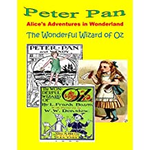 Alice's Adventures in Wonderland (illustrated) by Lewis Carroll, Peter Pan (illustrated) by J.M. Barrie, The Wonderful Wizard of Oz (illustrated) by L. Frank Baum (English Edition)
