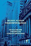 Finanzimperialismus: Die USA und ihre Strategie des globalen Kapitalismus - Michael Hudson