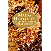 Maida Heater's Brand-New Book of Great Cookies