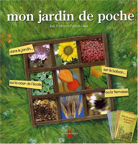 Mon jardin de poche : Avec 4 sachets de graines à semer