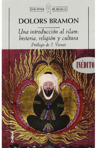 Una Introducción Al Islam: Religión, Historia Y Cultura. Prólogo De J. Vernet