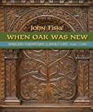When Oak Was New: English Furniture and Daily Life 1530-1700