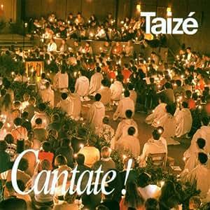 Gesänge aus Taize: Cantate