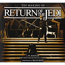 The Making of Return of the Jedi: The Definitive Story Behind the Film by J. W. Rinzler (2013-10-01)