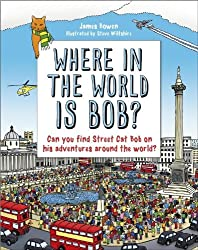 By James Bowen - Where in the World is Bob?