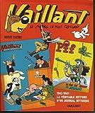 Vaillant - Le journal le plus captivant 1942-1969 : La véritable histoire d'un journal mythique