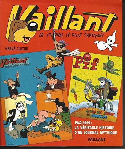 Vaillant : Le journal le plus captivant 1942-1969 : La véritable histoire d'un journal mythique