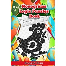 Nonograms Logic Puzzles Book: Small to Large Japanese Crossword / Griddlers / Picross / Hanjie Puzzles Take You to Magic Image Worlds: Volume 1