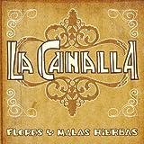 Songtexte von La Canalla - Flores y malas hierbas