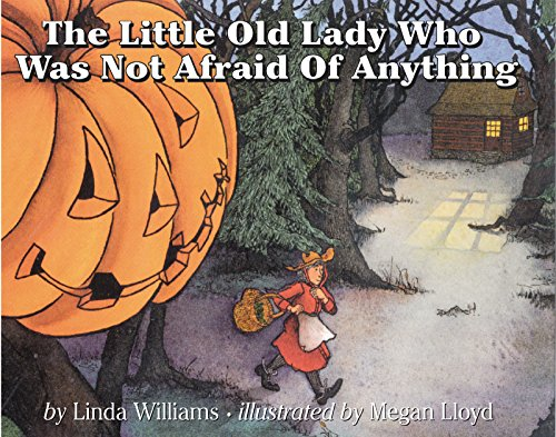 The Little Old Lady Who Was Not Afraid of Anything por Linda Williams