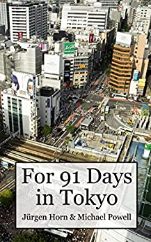 For 91 Days In Tokyo (English Edition) di [Powell, Michael]