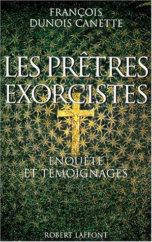 PRETRES EXORCISTES par FRANCOIS DUNOIS CANETTE