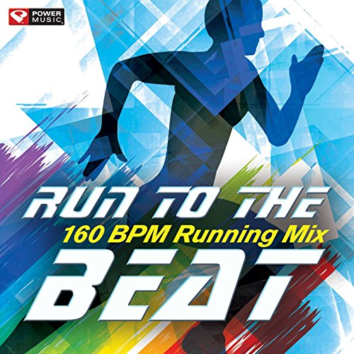 Run to the Beat - 160 BPM Runn...