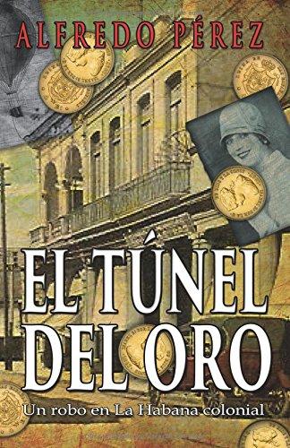 Portada del libro El Tunel del Oro: Un Robo En La Habana Colonial