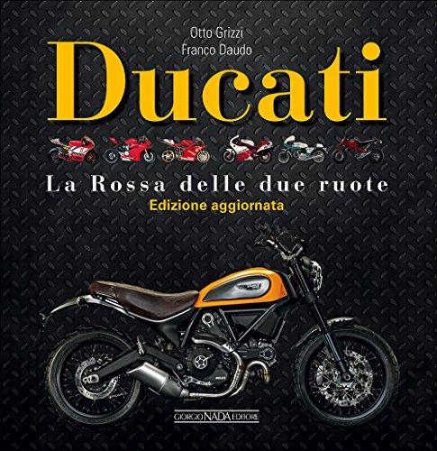 Ducati. La «Rossa» delle due ruote. Ediz. illustrata
