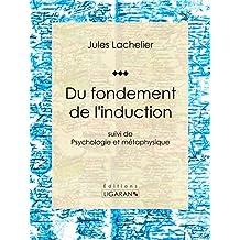 Du fondement de l'induction: suivi de Psychologie et métaphysique