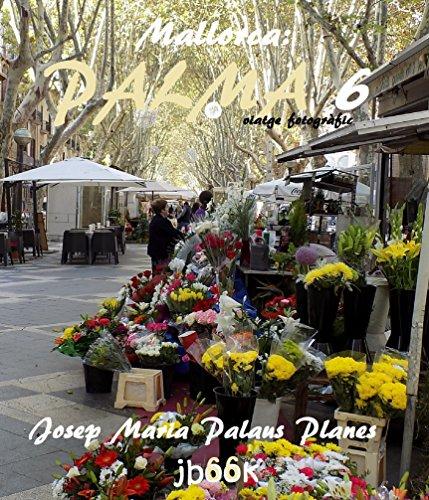 Descargar Libro Mallorca: Palma ·6· (viatge fotogràfic) (Catalan Edition) de JOSEP MARIA PALAUS PLANES