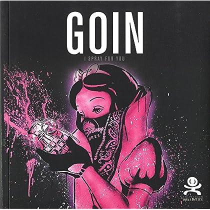 Goin - I spray for you: Opus délits 46