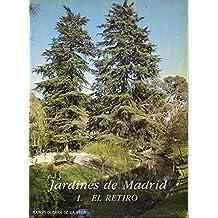 JARDINES DE MADRID. I. EL RETIRO.