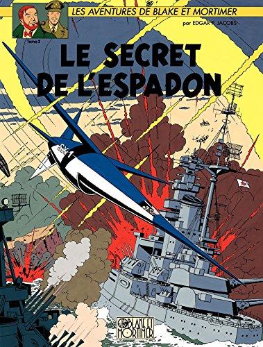 Blake et Mortimer - Tome 3 - Le Secret de l'Espadon T3 par Jacobs