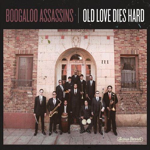 Old Love Dies Hard (Boogaloo Assassins)