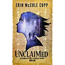 Unclaimed (The Memoirs of Jane E, Friendless Orphan Book 1) (English Edition)
