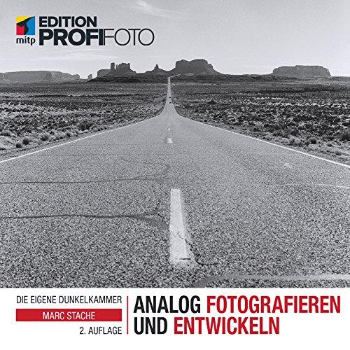 Analog fotografieren und entwickeln: Die eigene Dunkelkammer (Edition ProfiFoto)