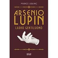 Arsenio Lupin. Ladro gentiluomo (Vol. 1)