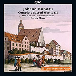 Johann Kuhnau: Complete Sacred Works III [Opella Musica; Camerata Lipsiensis; Gregor Meyer] [Cpo: 555021-2]