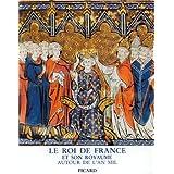 Le roi de France et son royaume autour de l'an mil
