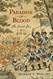 A Paradise of Blood: The Creek War of 1813–14