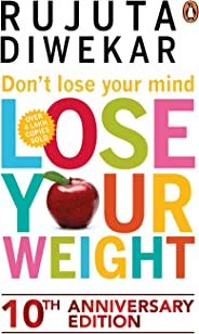 Don'T Lose Your Mind, Lose Your Weight By Diwekar Rujuta - Paperback